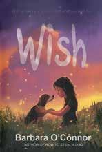 Wish by Barbara O Connor 240 pages Charlie wishes for a family to call her own.