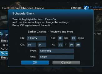 8 DVR Schedule Event: Editing a Schedule Event You can edit the channel number, date, time, and type of scheduled event, and frequency of the event.