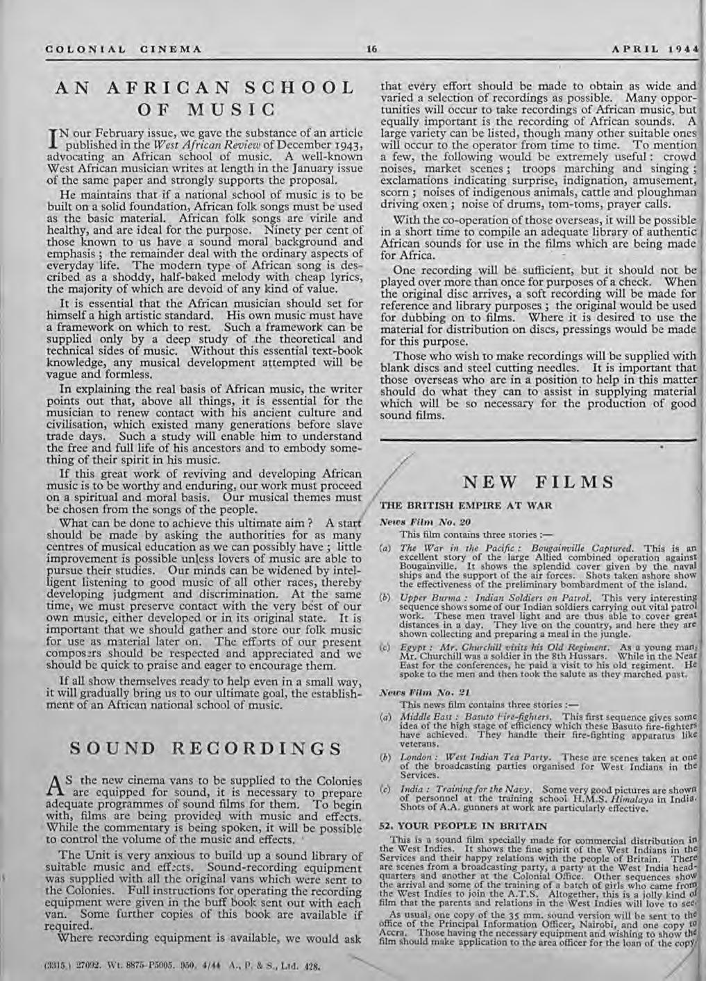 COLONIAL CINEMA 16 APRIL 1944 AN Nour February issue, we gave the substance of an article I published in the West African Review of December 1943, advocating an African school of music.