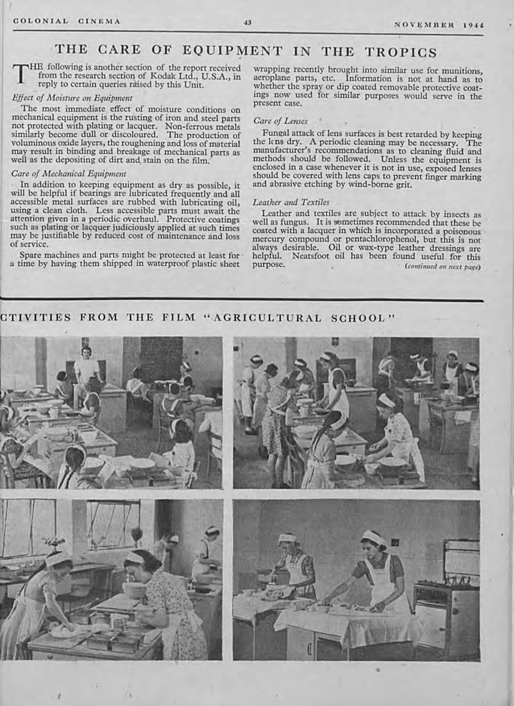 COLONIAL CINEMA 43 NOVEMBER 1944,THE CARE OF EQUIP ENT IN THE TROPICS THE following is another section of the report received from the research section of Kodak Ltd., U.S.A., in reply to certain queries raised by this Unit.