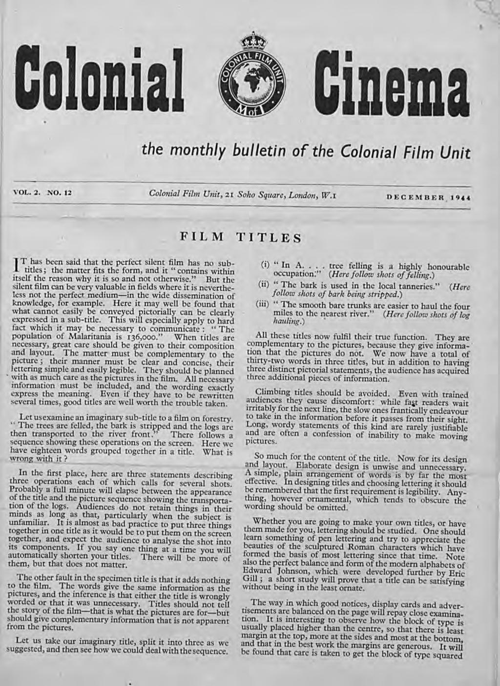 D DDII IDema the monthly bulletin of the Colonial Film Unit VOL.2. NO. 12 Colonial Film Unit, 21 Soho Square, London, W.I DECEMBER.