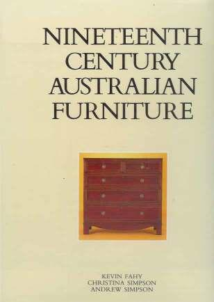 Adrian Lawlor, Alistair Kershaw, and James Gleeson. 11 Kevin FAHY & C. & A. SIMPSON $500 Nineteenth Century Australian Furniture Sydney, 1985.