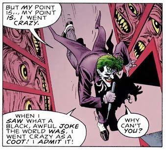 Figure 4: The Joker tries to say Batman to accept ho the orld is a