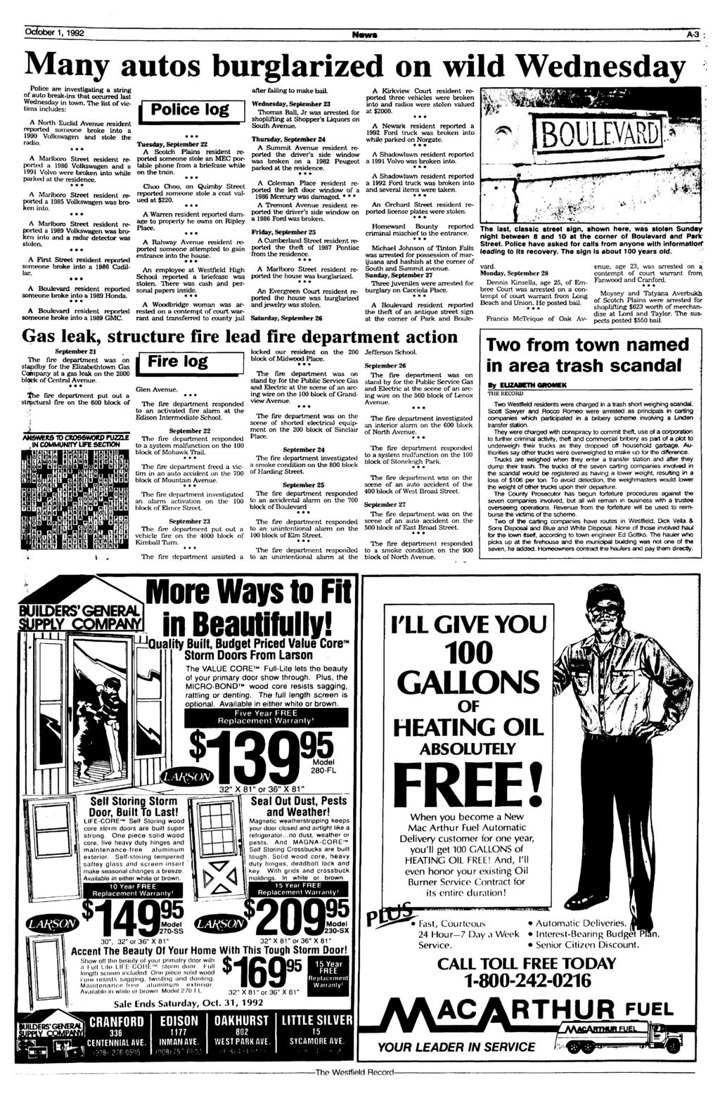 October 1,1992 News A-3 Many autos burglarized on wild Wednesday Police are investigating a string of auto break-ins that occurred last Wednesday in town.