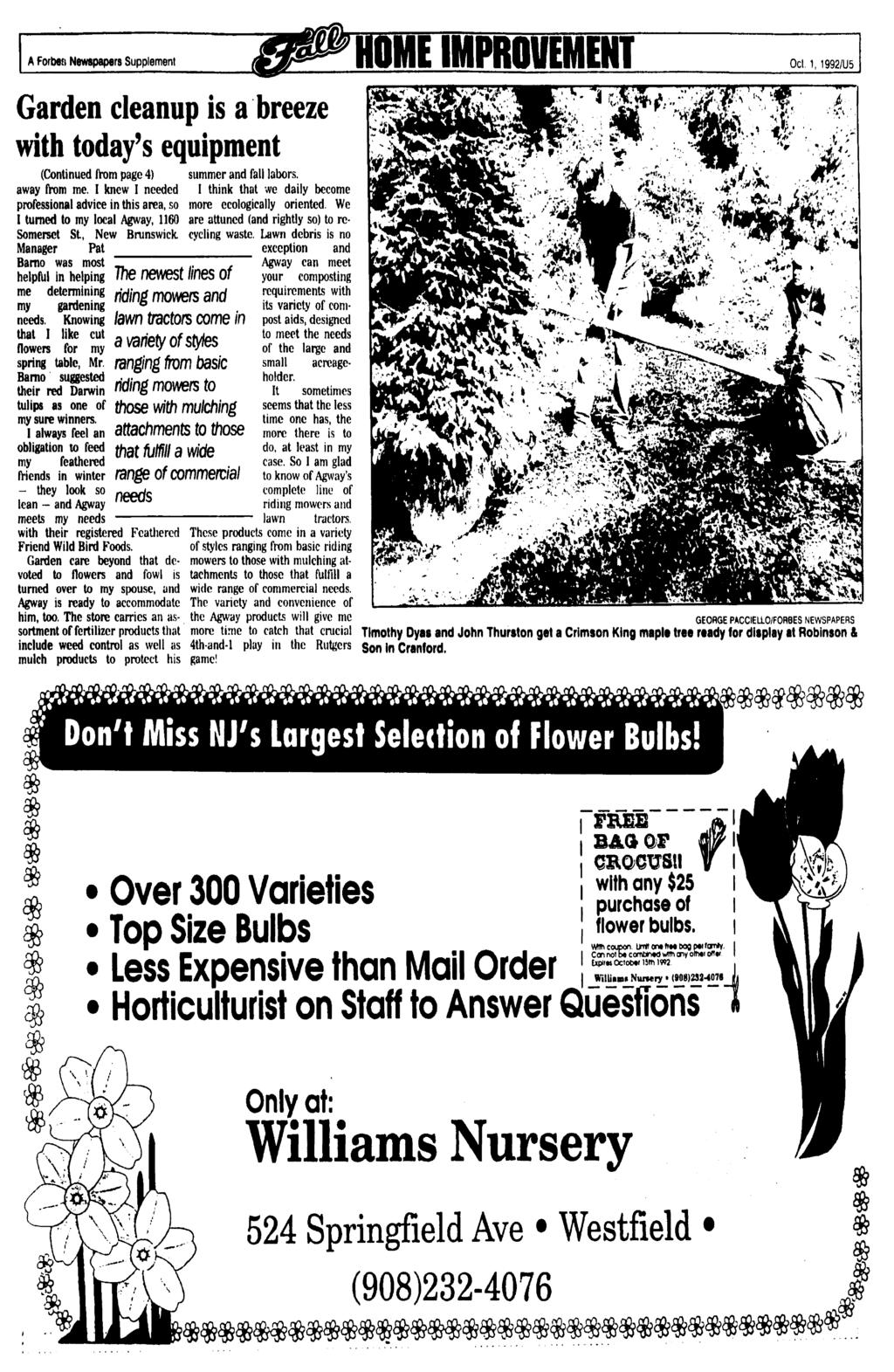 A Forben Newspapers Supplement E MPROVEMENT Oct. 1, 1992/115 Garden cleanup is a breeze with today's equipment (Continued from page 4) summer and fall labors, away from me.