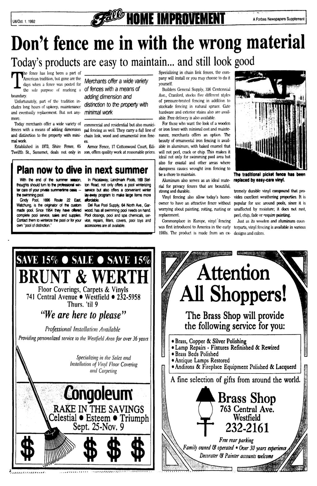 U6/0& 1,1992 HOME MPROUEMENT A Forbes Newspapers Supplement Don't fence me in with the wrong material Today's products are easy to maintain.