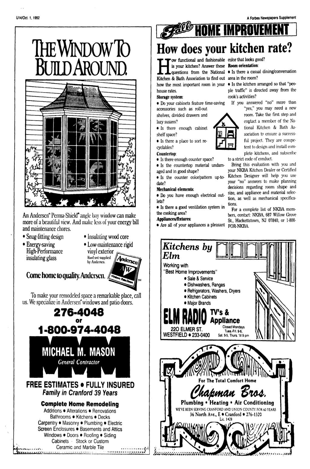 "U14/0ct.1,1992 A Forbes Newspapers Supplement HOME MPROVEMENT ThEWlNDOWT) BUDAROUND An Andersen"" 1 Pcrma-Shidd* angle bay window can make more of a beautiful view."