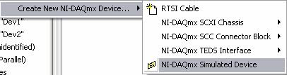 3. To simulate a National Instrument data acquisition device, right-click NI-DAQmx Devices >> Create New DAQmx Device >> NI- DAQmx Simulated Device.