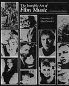 MUSIC YOU CAN READ 7, count em, 7 books on the art and craft of film music, reviewed The Invisible Art of Film Music: A Comprehensive History BY LAURENCE E.