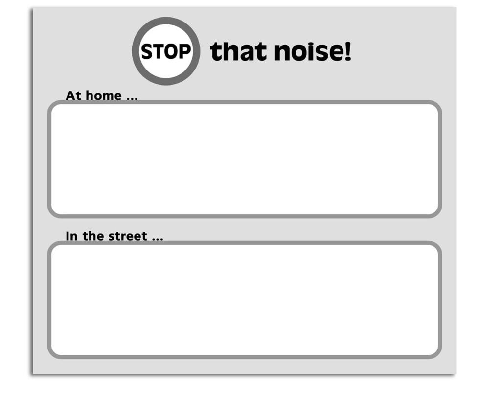 Noise Pollution Name:... Date:... Class:... Make a list of things you can do to prevent noise pollution. Think about what you can do at home and in the street. ñ