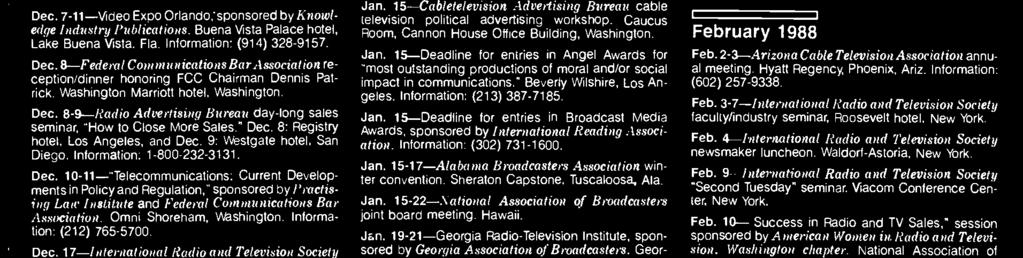 Omni Shreham, Washingtn. Infrmatin: (212) 765-5700. Dec. 17- Internatinal Radi and Televisin Sciety Christmas benefit. Waldrf- Astria. New Yrk. Dec. 31-Deadline fr entries in 13th annual Cmmendatin Awards, spnsred by A nterica n Wmen in Ra- Dec.