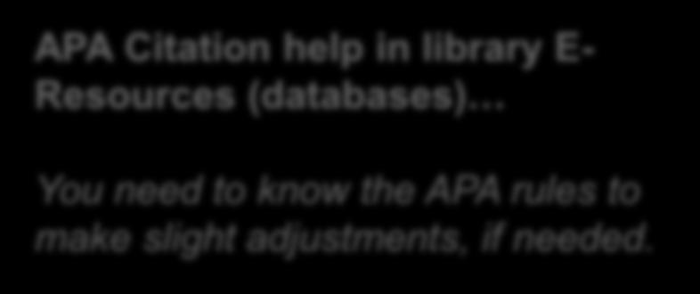 APA Citation help in library E- Resources (databases) You need