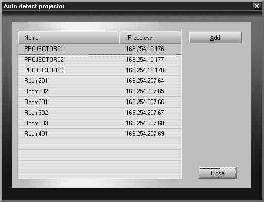 Any projectors found on the network are listed as shown below: Click here 4. Select each projector you want to add by clicking its name, then clicking the Add button.