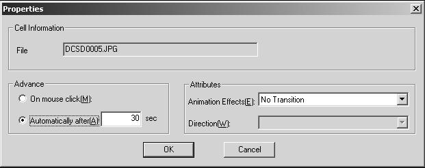 3. Click Cell Properties. You see this dialog box: Click to change slides manually Click to change slides automatically Select transition effects 4. Choose how you want to advance to the next cell.