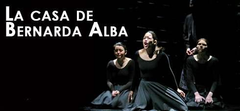 "[+] Click here to reserve tickets [+] Click here for a full performance schedule La casa de Bernarda Alba (The House of Bernarda Alba) By Federico García Lorca Directed by René Buch ""The company's"
