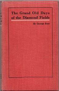 8. Beet, George: The Grand Old Days of the Diamond Fields.