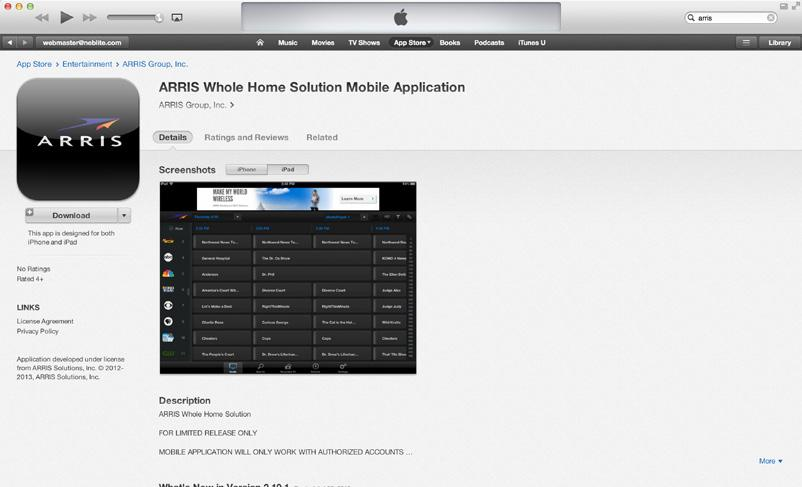 Downloading and Pairing Your Mobile App You can find the Arris Whole Home Solution Mobile Application in the itunes App Store and the Google Play Store.