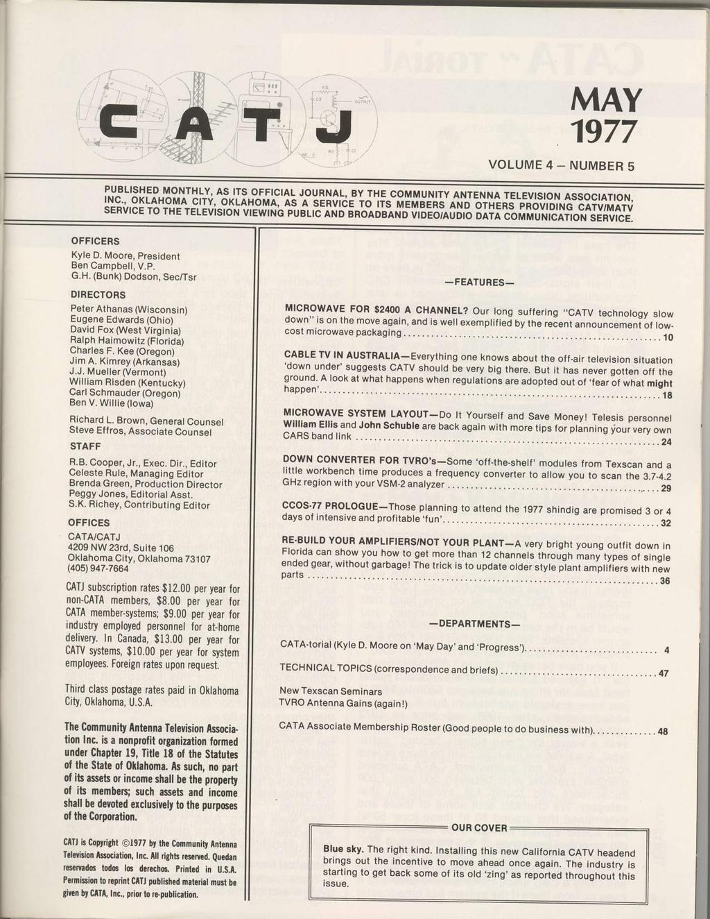 C A T J MAY '1977 VOLUME4_NUMBER5 PUBLSHED MONTHLY' AS TS OFFCAL JOURNAL, BY THE COMMUNTY ANTENNA TELEVSON ASSOCATON, servrce $?;,P5'*to,lllSrlll.,olltLo..Yl^{9.1 ro rhe,ftl.