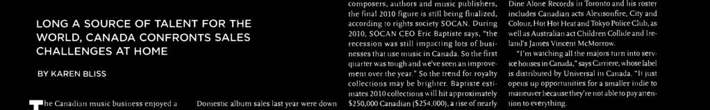 n Canada, digital sales made up 0% f the verall market in 009, accrding t the CRA. Figures aren't yet available fr 00.