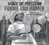 Voice of Freedom: Fannie Lou Hamer,