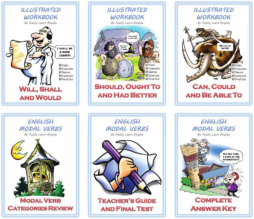 Our Best Sellers (Digital Books in PDF form) English Modal Verbs Series A step-by-step series of illustrated workbooks to teach English modal verbs and their corresponding semi-modal verbs: Can,