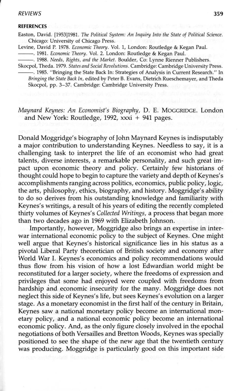REVIEWS 359 REFERENCES Easton, David. [1953J1981. The Political System: An Inquiry Into the State of Political Science. Chicago: University of Chicago Press. Levine, David P. 1978. Economic Theory.