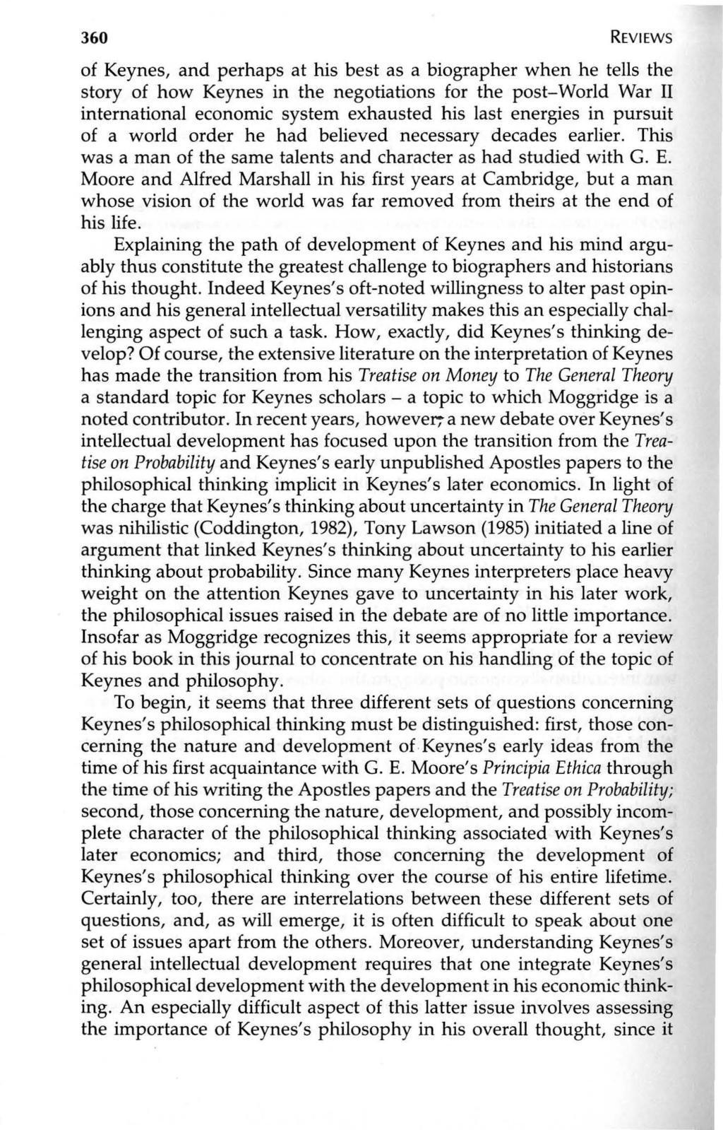 360 REVIEWS of Keynes, and perhaps at his best as a biographer when he tells the story of how Keynes in the negotiations for the post-world War II international economic system exhausted his last