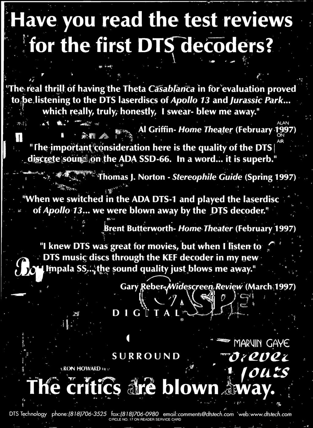 "Norton - Stereophile Guide (Spring 1997) ""When we switched in the ADA DTS-1 and played the laserdisc of Apollo 13... we were blown away by the DTS decoder."