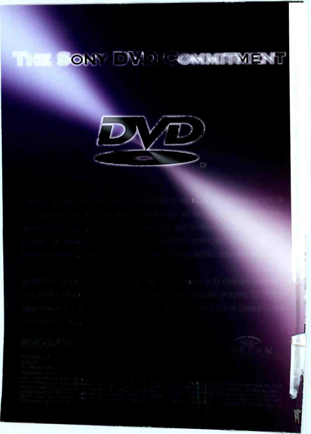 , THE SO NY ALTHOUGH THE DVD STANDARD IS SUPPORTED BY ; THE TECHNOLOGY WAS ORIGINALLY DEVELOPED BY SO MAT'S MODULATION, ERROR CORRECTION AND DISC BONDIN MUCH OF s!