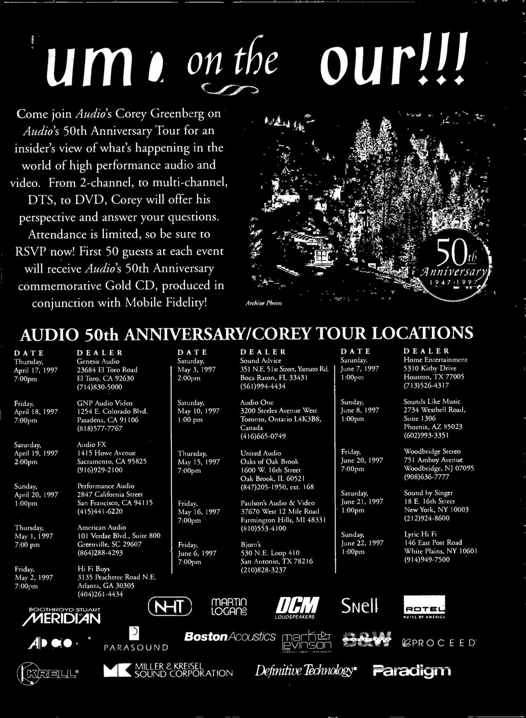 First 50 guests at each event will receive Audio's 50th Anniversary commemorative Gold CD, produced in conjunction with Mobile Fidelity!