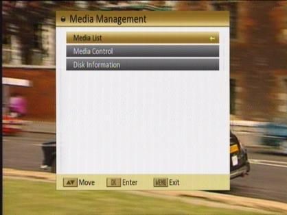 7. Media Management When you enter to Media Management menu, you will see a screen like beside: In Media Management menu: 1. Press [CH / ] to select the Media List, Media Control and Disk Information.