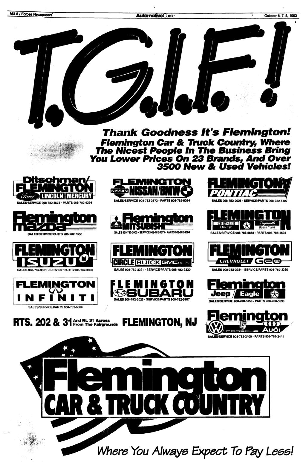 October 6,7,8,1993 Thank Goodness It's Fiemington! Fiemington Car A Truck Country, Where The Nicest People In The Business Bring You Lower Prices On 23 Brands, And Over 35OO New A Used Vehicles!