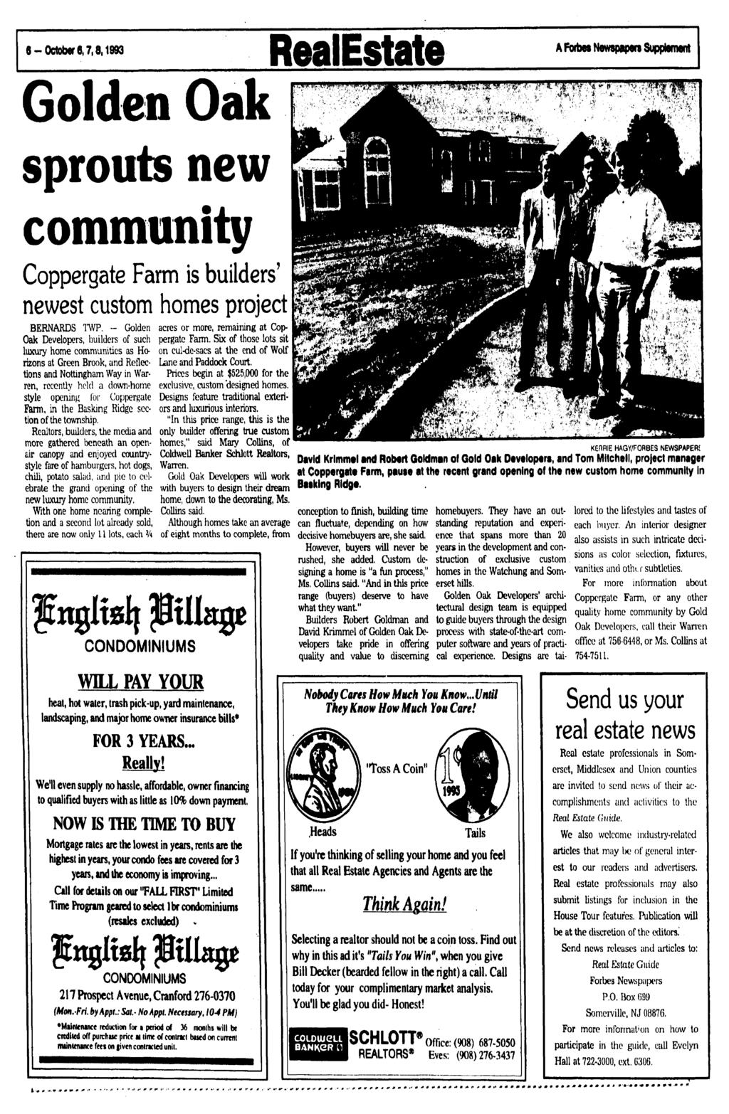 6-October 8,7,8,1993 RealEstate A Fbrbw Newspaper? Supplement Golden Oak sprouts new community Coppergate Farm is builders' newest custom homes project BERNARDS TWP.