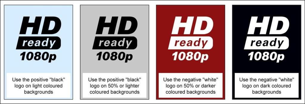 Backgrounds The combined HD ready Logo and 1080p qualifier Logo should always appear on a clean, solid background of high-value