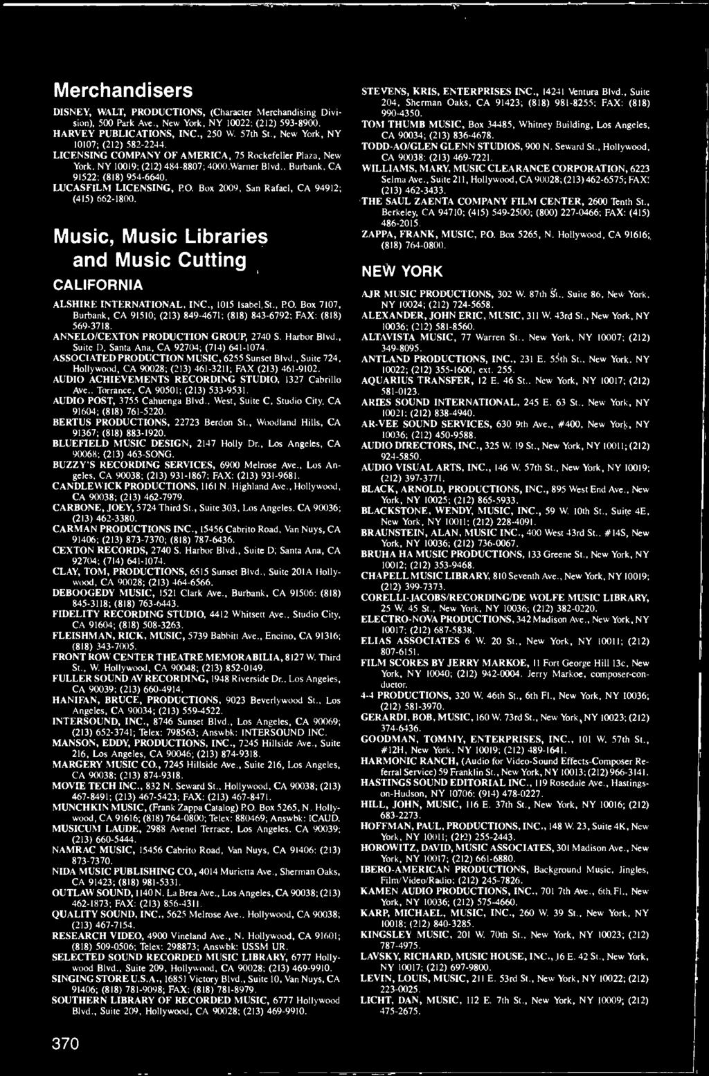 LUCASFILM LICENSING, P.O. Box 2009, San Rafael, CA 94912; (415) 662-1800. Music, Music Libraries and Music Cutting CALIFORNIA ALSHIRE INTERNATIONAL, INC., 1015 Isabel St., P.O. Box 7107, Burbank, CA 91510; (213) 849-4671; (818) 843-6792; FAX: (818) 569-3718.
