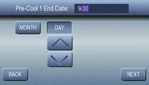 After the above settings for pre-cooling are configured, the user would use the NEXT button to select the dates in which to run these pre-cool settings.