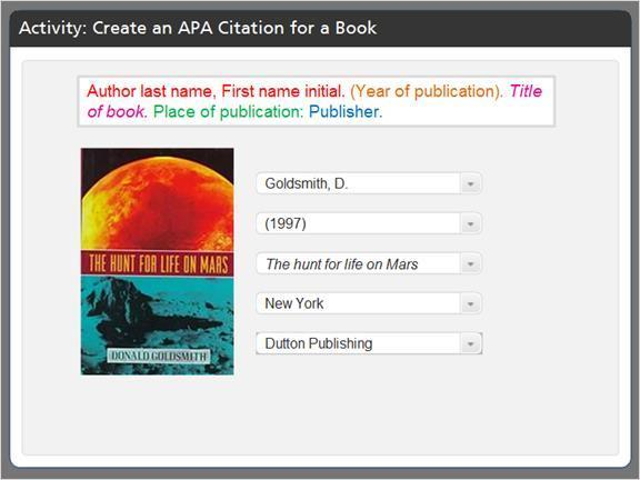 2.3.2 Activity: Create an APA Citation Let's pretend you read this book called the hunt for life on mars for a paper you plan to write for your English class.