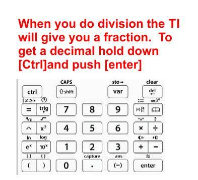 TI-Inspire manual 5 Important If you try to divide numbers TI-Inspire will give you a fraction since a decimal is only
