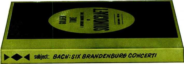 This tape is not for amateur sopranos, party capers, dictation or music -to -play- bridge -by subject: BACH: SIX BRANDENBt/R6 CONCERTI Created for discerning ears and critical