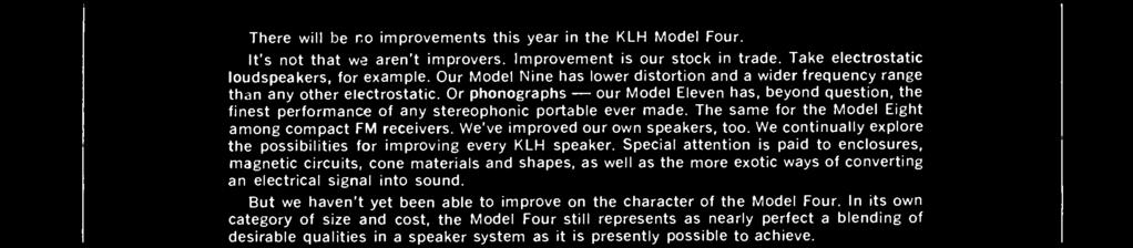 In its own category of size and cost, the Model Four still represents as nearly perfect a blending of desirable qualities