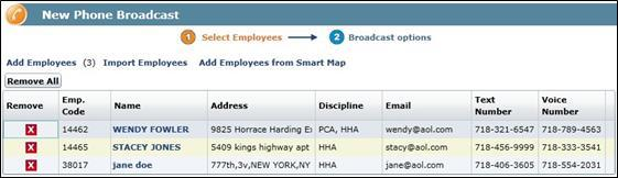 Managing Employees Added to the Broadcast List Employees can be added to the Broadcast List via any combination of the three methods described in the sections above (Add via Search or Add via Smart