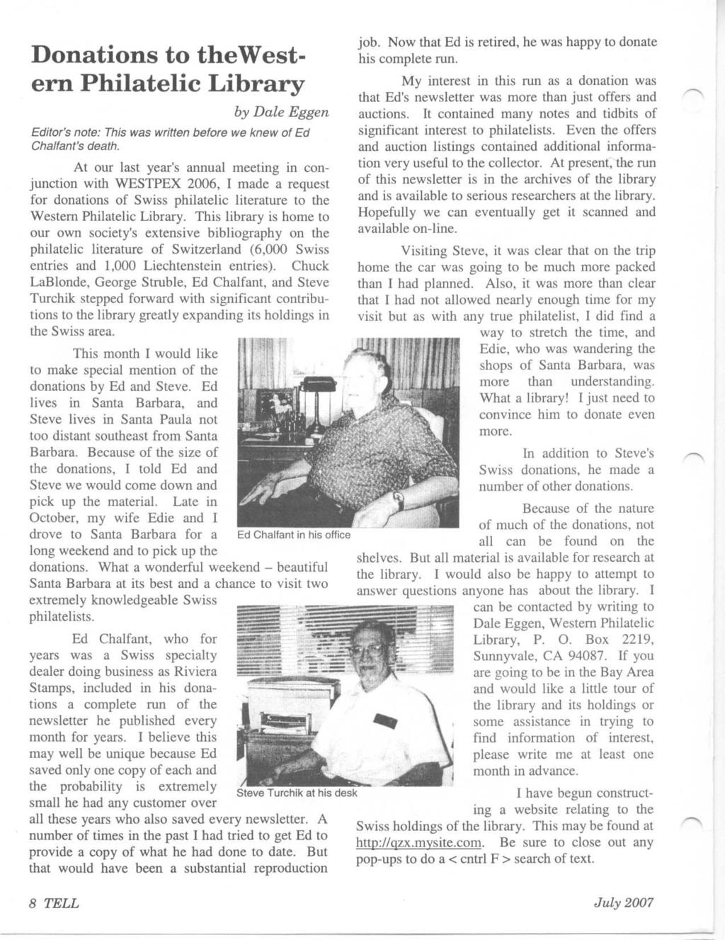 Donations to the Western Philatelic Library by Dale Eggen Editor's note : This was written before we knew of Ed Chalfant's death.