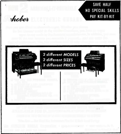 2 NOW ASSEMBLE -IT- YOURSELF 9chdét ELECTRONIC ORGANS SAVE HALF NO SPECIAL SKILLS PAY KIT -BY -KIT Now you can afford an electronic organ.