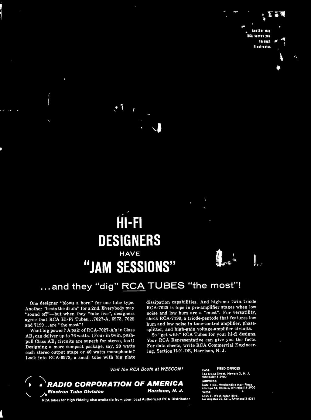 "So ""get with"" RCA Tubes for your hi -fi designs. Your RCA Representative can give you the facts. For data sheets, write RCA Commercial Engineering, Section II- 91 -DE, Harrison, N. J."