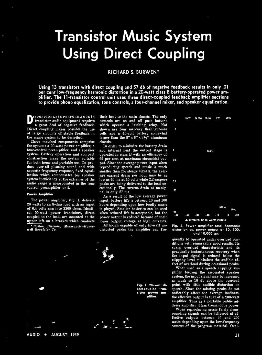 Direct coupling makes possible the use of large amounts of stable feedback in the music system to he described.