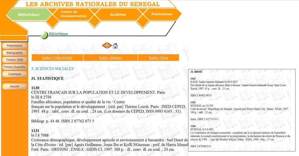 Senegal Bibliographie du Sénégal - National Bibliography of Senegal The National Bibliography of Senegal is organised according to the UDC, second level.