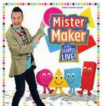 BOOK ONLINE watfordcolosseum.co.uk BOX OFFICE 01923 571 102 MISTER MAKER & THE SHAPES LIVE!