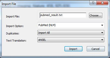 Step 4: Import references Click the Import button Click File to browse for and select your saved PubMed (pubmed_result.txt) file e.g.