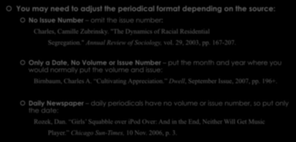 WORKS CITED PAGE: PERIODICALS You may need to adjust the periodical format depending on the source: No Issue Number omit the issue number: Charles, Camille Zubrinsky.