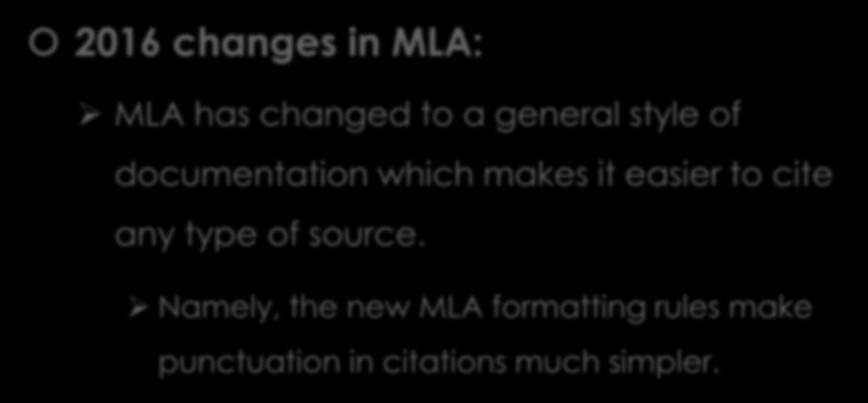 IMPORTANT MLA UPDATES 2016 changes in MLA: MLA has